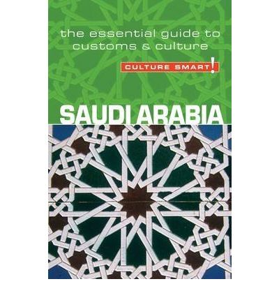 Saudi Arabia - Culture Smart!: The Essential Guide to Customs and Culture