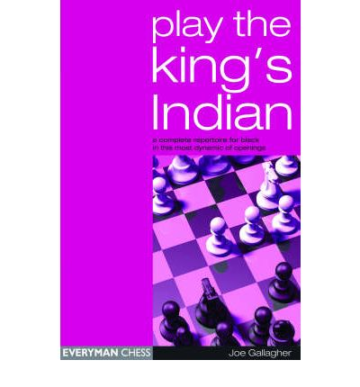 Play the King's Indian : A Complete Repertoire for Black in This Most Dynamic of Openings