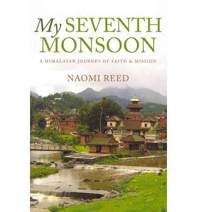 My Seventh Monsoon : A Himalayan Journey of Faith & Mission