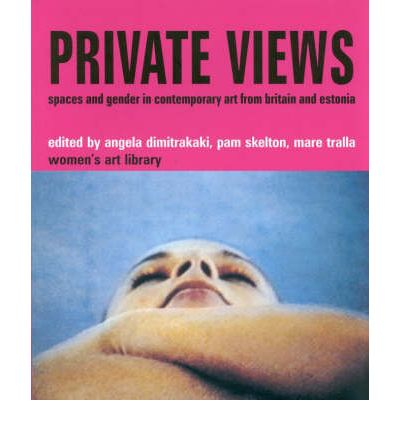 Private Views : Spaces and Gender in Contemporary Art from Britain and Estonia