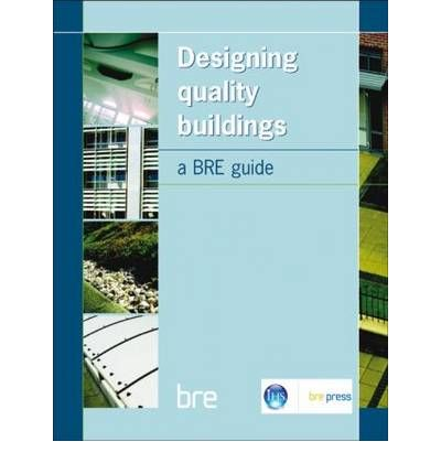 Designing Quality Buildings : A BRE Guide