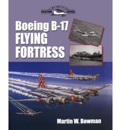 Boeing B-17 : Flying Fortress