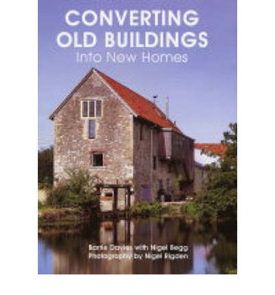 Converting Old Buildings Into New Homes Barry Davies