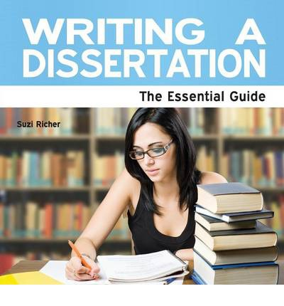 Writing A Dissertation : The Essential Guide