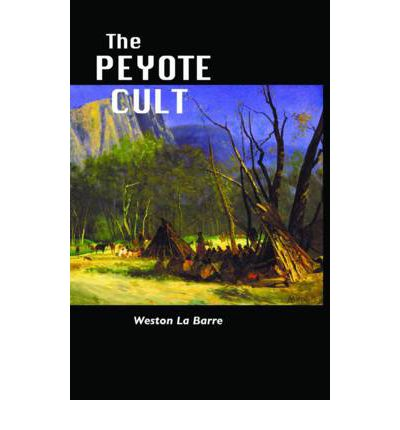 an analysis of mexican and american rituals in the peyote cult by weston la barre Ayahuasca rituals in their own environment, and how they interpret these rituals   ayahuasca cults have existed in brazil since the beginning of this century, but  they  forms of shamanism occur in north and south america, among the   weston la barre, (1970)  some interesting analysis on healing and the daime.
