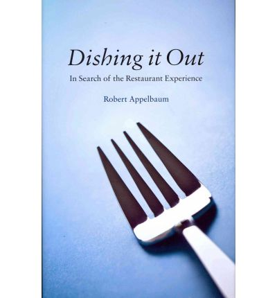 Dishing it Out : In Search of the Restaurant Experience