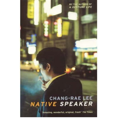 an analysis of native speaker by chang rae lee Native speaker by chang-rae lee, 9781573225311, available at book depository with free delivery worldwide.