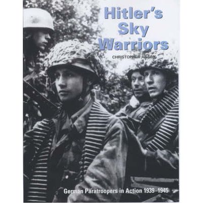 Hitler's Sky Warriors : German Paratroopers in Action, 1939-45