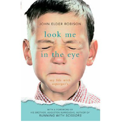 look me in the eye: my life with aspergerís essay Buy the paperback book look me in the eye by john elder robison at indigoca, canada's largest bookstore + get free shipping on books over $25.
