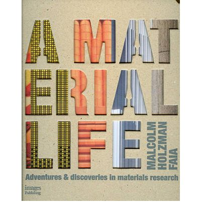 A Material Life : Adventures and Research in the Application of Building Materials