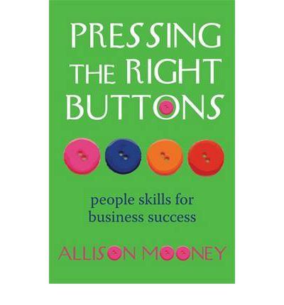 Pressing the Right Buttons : People Skills for Business Success