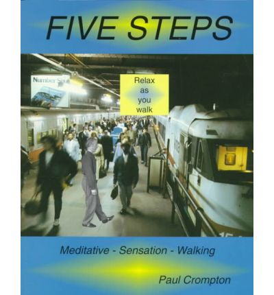 Five Steps - Meditative Sensation Walking : A Study in Energy Release