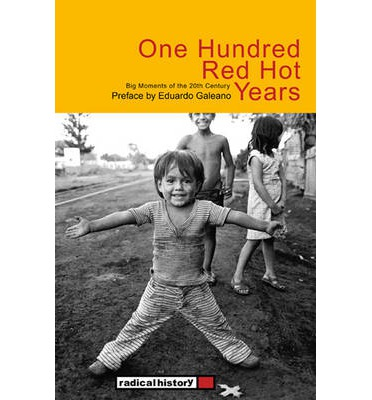 One Hundred Red Hot Years : Big Moments of the 20th Century
