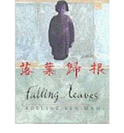 falling leaves by adeline yen Adeline yen mah timeline timeline description: adeline yen mah is a chinese-american who is best known for her autobiography falling leaves abused as a child, and later as an adult, her stories offer hope to others who are suffering.