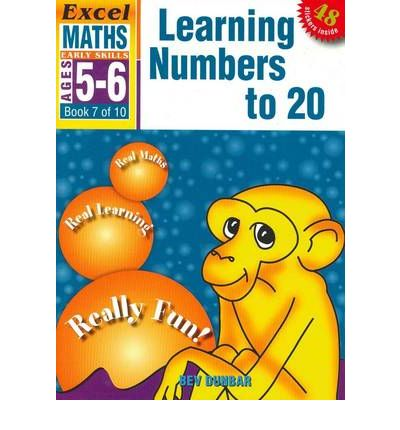 Learning Numbers to 20 : Excel Maths Early Skills Ages 5-6: Book 7 of 10
