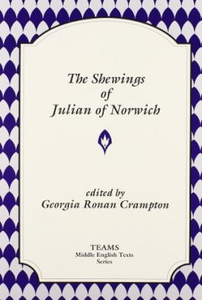 a biography of julian of norwich Juliana of norwich living as a recluse in an anchorage of which traces still remain in the east part of the churchyard of st julian in norwich.