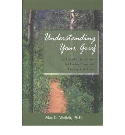 Understanding Your Grief Alan D Wolfelt 9781879651357 border=