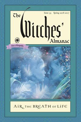 The Witches' Almanac: Issue 33, Spring 2014