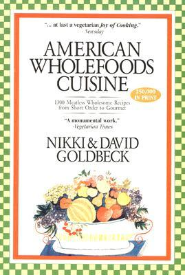 American Wholefoods Cuisine Of American Wholefoods Cuisine Nikki Goldbeck 9781886101111