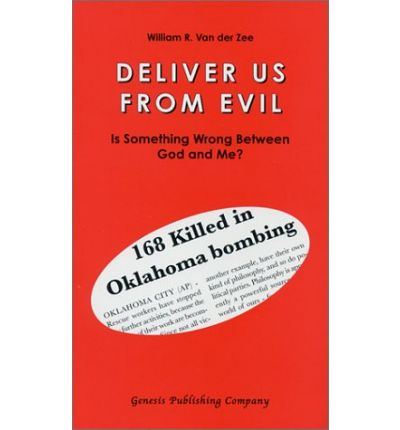 Deliver Us from Evil : Is Something Wrong Between God and Me?