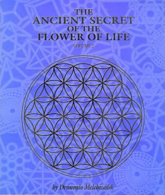The Ancient Secret of the Flower of Life: v. 2 : Drunvalo Melchizedek : 9781891824210
