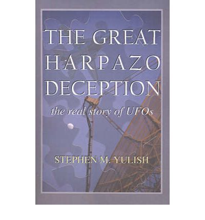 The Great Harpazo Deception : The Real Story of UFOs