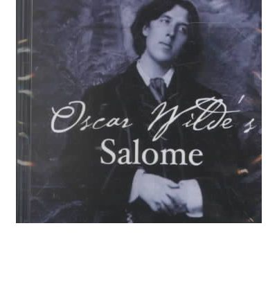The Salome by Oscar Wilde's Performance History Essay Sample