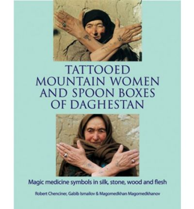 Tattooed Mountain Women and Spoonboxes of Daghestan