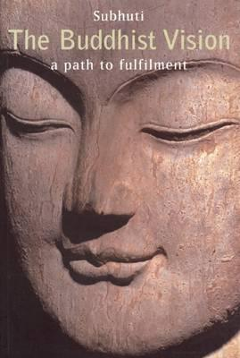 The Buddhist Vision : A Path to Fulfillment