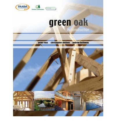 Green Oak in Construction