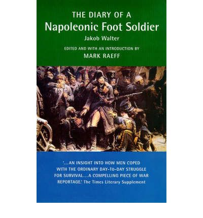 an analysis of the autobiography the diary of a napoleonic foot soldier by jakob walter Walter, jakob (ed marc raeff) diary of a napoleonic foot soldier  diary of a confederate soldier:  autobiography of german infantryman on eastern front.