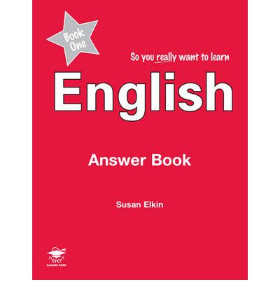 Free electronics pdf ebook downloads So You Really Want to Learn English Book 1: Answer Book by Susan Elkin PDF 1902984560
