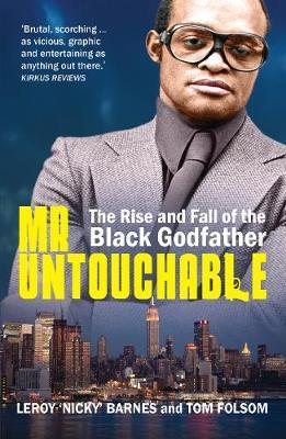 Mr Untouchable : The Rise and Fall of the Black Godfather