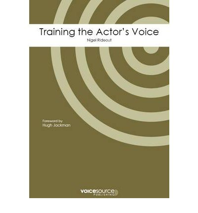 Download gratuito per ebooks più venduto Training the Actors Voice : An Experts Approach in italiano by Nigel Rideout 9781905090082