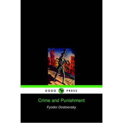 crime and punishment by fyodor dostoevsky essay Symbolism in crime and punishment - as one of the most prolific writers of the 19th century, fyodor dostoevsky incorporates a number of complex symbols into his writing .