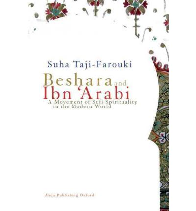 Beshara and Ibn 'Arabi : A Movement of Sufi Spirituality in the Modern World