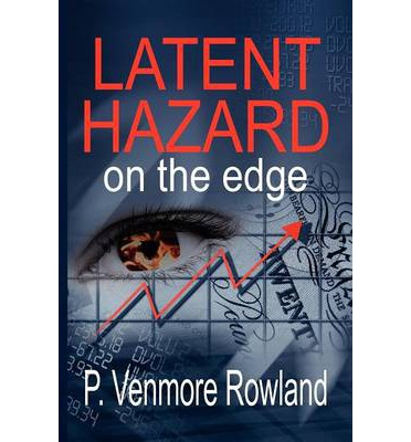 Latent Hazard: On the Edge