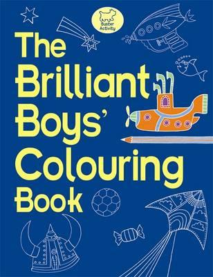 The Brilliant Boys' Colouring Book