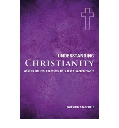Download di eBook in formato txt gratuito Understanding Christianity : Origins  Beliefs  Practices  Holy Texts  Sacred Places (Italian Edition) PDF by Rosemary Drage Hale