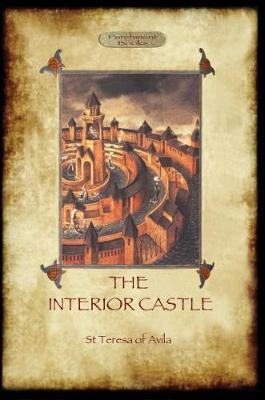 The Interior Castle Or The Mansions St Teresa Of Avila 9781907523977