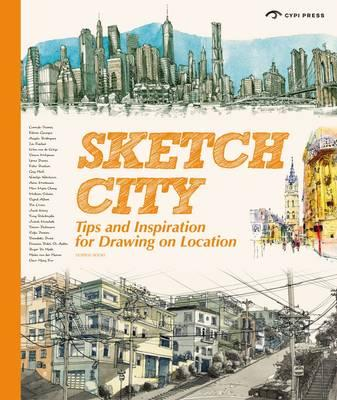 Sketch City: Tips and Techniques for Drawing on Location