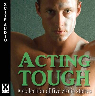 Ebook gratuito online Acting Tough : A Collection of Five Erotic Stories PDF by Landon Dixon, Elizabeth Cage, Alana James,