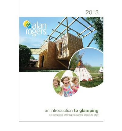 Livre gratuit télécharger pdf Alan Rogers - An Introduction to Glamping 2013 by Alan Rogers PDF CHM