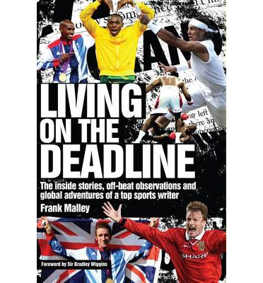 Livres de téléchargement en ligne de google books Living on the Deadline : Inside Stories, Off-Beat Observations and Global Adventures of a Top Sports Writer en français PDF