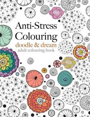 Anti-Stress Colouring : Doodle & Dream