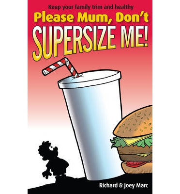 supersize your child by richard hayes essay