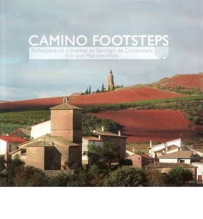 Camino Footsteps : Reflections on a Journey to Santiago De Compostela