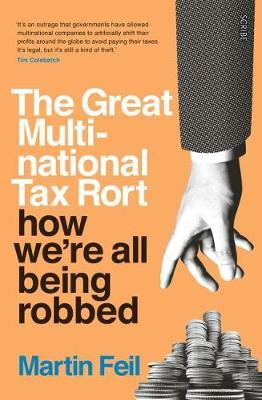 The Great Multinational Tax Rort : How We're All Being Robbed