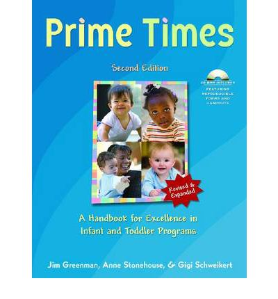 Prime Times : A Handbook for Excellence in Infant and Toddler Programs