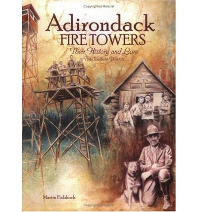 Adirondack Fire Towers : Their History and Lore: The Southern Districts